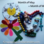 Month of May: Month of Mary! Crafts and Activities inspired by Mother Mary and the Rosary!
