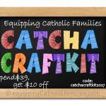 Catholic Craft Kits packed with Saints, Seasons, Sacraments, Catechism and Prayer!
