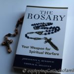 The Rosary: Your Weapon for Spiritual Warfare: Book Review