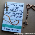 Praying the Rosary Like Never Before by Edward Sri {Book Review}