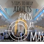 5 Tips to Help Adults Focus at Mass