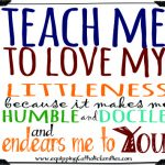 Teach Me to Love My Littleness