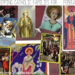 Equipping Catholic Families…for February Saints!