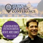 FREE Amazing Catholic Conference / Lenten Retreat from Home this Weekend!