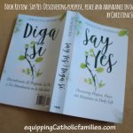 Review: Say Yes: Discovering Purpose, Peace and Abundance in Daily Life