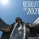 Equipping Catholic Families with 2021 Resolutions!